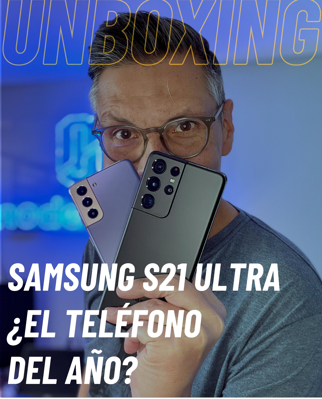 Samsung Galax S21 Ultra, primeras impresiones