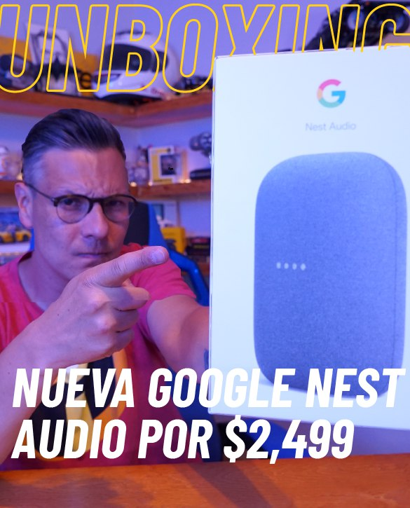 Google Nest Audio | Unboxing en español