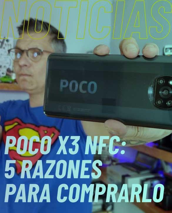5 razones para comprar el POCO X3 NFC