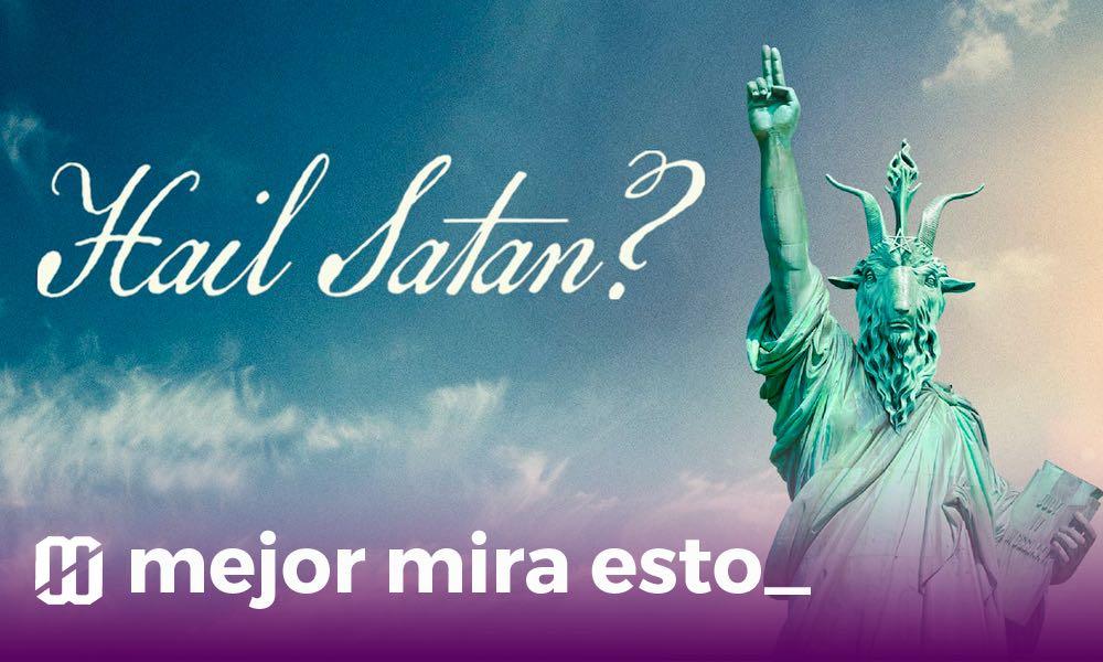 Mejor mira esto: Hail Satan?