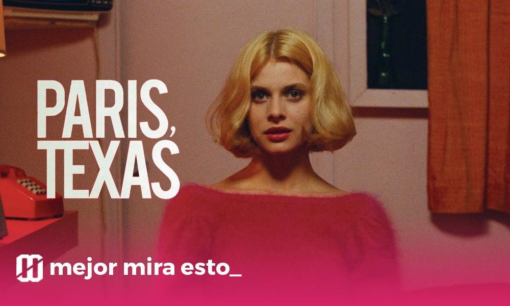 Mejor mira esto (edición Cannes): París, Texas